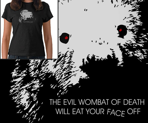 The Evil Wombat of Death Tshirt